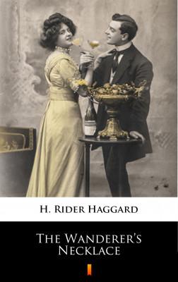 okładka The Wanderer's Necklace, Ebook | H. Rider  Haggard