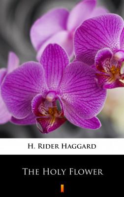 okładka The Holy Flower, Ebook | H. Rider  Haggard