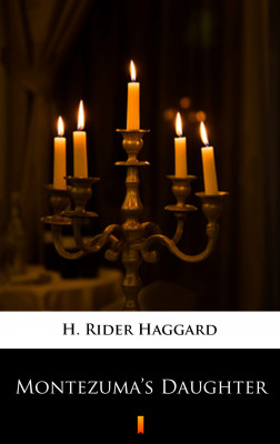 okładka Montezuma's Daughter, Ebook | H. Rider  Haggard