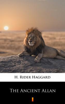okładka The Ancient Allan, Ebook | H. Rider  Haggard