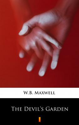 okładka The Devil's Garden, Ebook | W.B. Maxwell