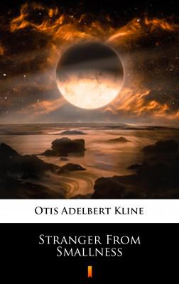 okładka Stranger From Smallness, Ebook | Otis Adelbert Kline