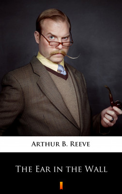 okładka The Ear in the Wall, Ebook   Arthur B. Reeve