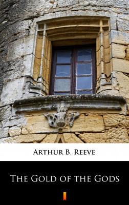 okładka The Gold of the Gods, Ebook   Arthur B. Reeve