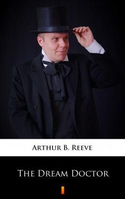 okładka The Dream Doctor, Ebook   Arthur B. Reeve