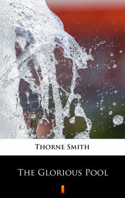 okładka The Glorious Pool, Ebook | Thorne Smith