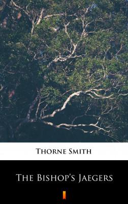 okładka The Bishop's Jaegers, Ebook | Thorne Smith