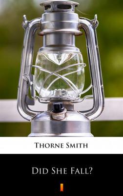 okładka Did She Fall?, Ebook | Thorne Smith