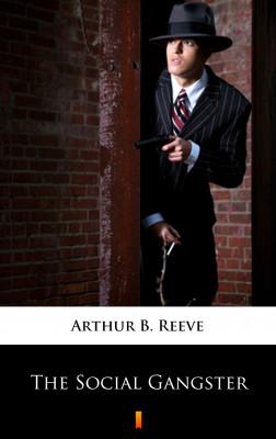 okładka The Social Gangster, Ebook | Arthur B. Reeve