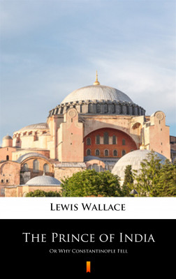 okładka The Prince of India. Or Why Constantinople Fell, Ebook | Lewis  Wallace