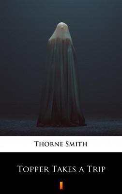 okładka Topper Takes a Trip, Ebook | Thorne Smith