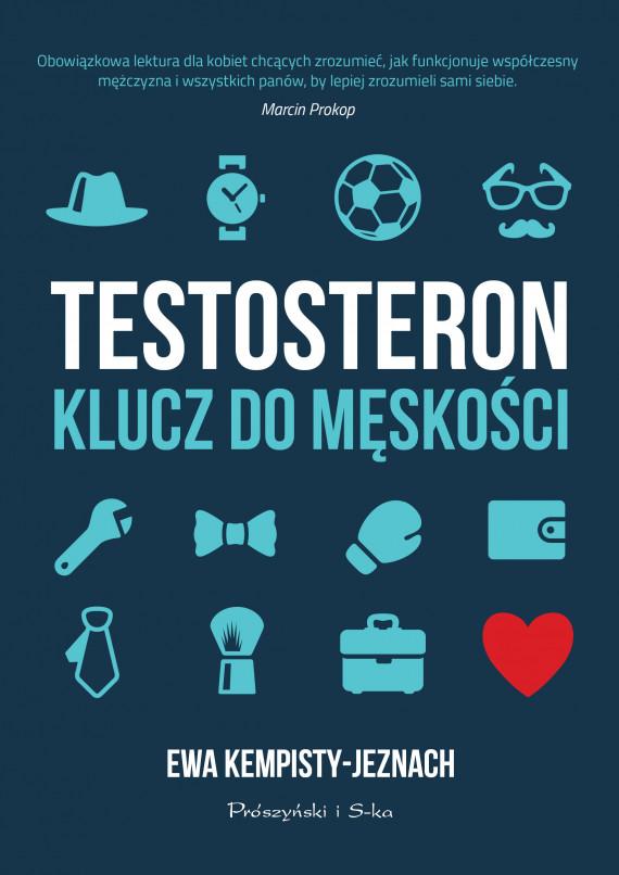 okładka Testosteron. Klucz do męskościebook | EPUB, MOBI | Ewa Kempisty-Jeznach