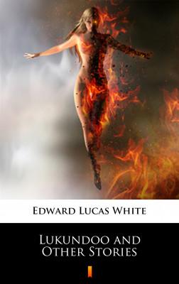 okładka Lukundoo and Other Stories, Ebook | Edward Lucas White
