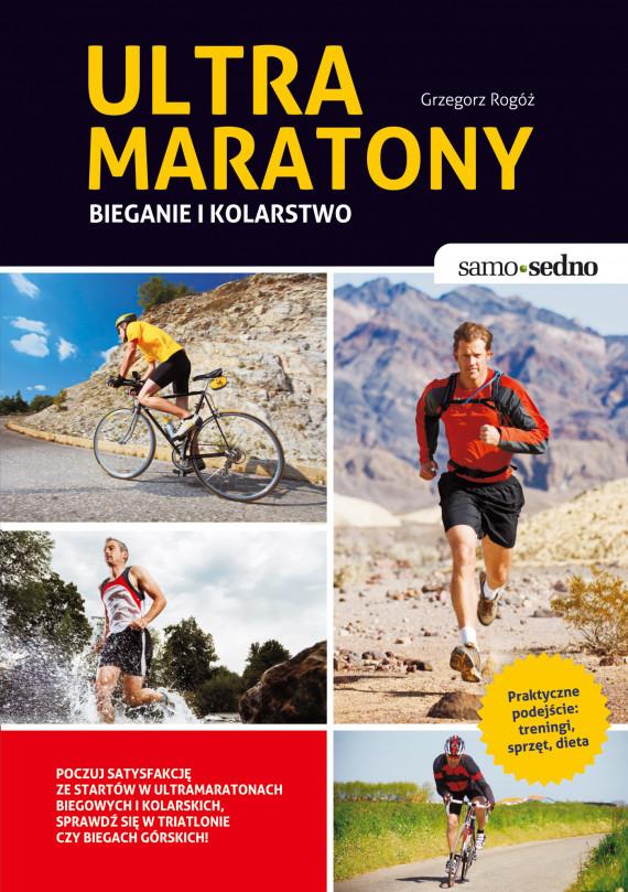 okładka Samo Sedno - Ultramaratony biegowe i kolarskieebook | EPUB, MOBI | Grzegorz  Rogóż