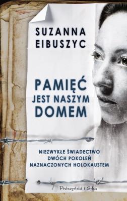 okładka Pamięć jest naszym domem, Ebook | Suzanna  Eibuszyc