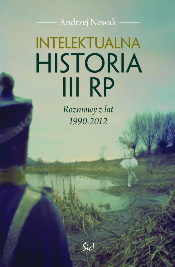 okładka Intelektualna historia III RPebook   EPUB, MOBI   Andrzej Nowak