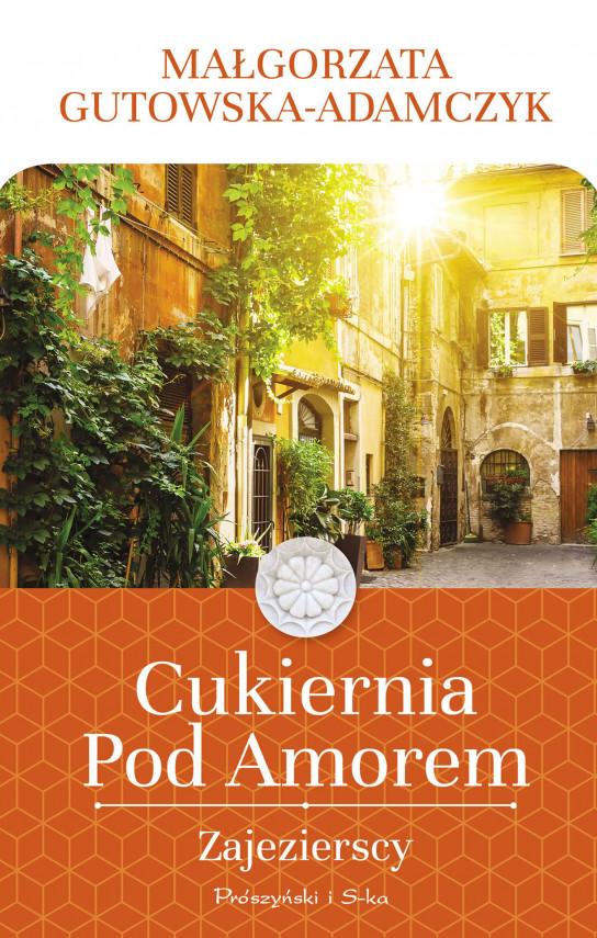 okładka Cukiernia Pod Amorem. Zajezierscyebook | EPUB, MOBI | Małgorzata Gutowska-Adamczyk