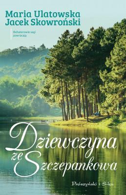 okładka Dziewczyna ze Szczepankowa, Ebook | Maria Ulatowska, Jacek Skowroński
