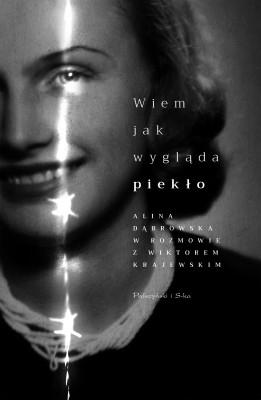 okładka Wiem, jak wygląda piekło. Alina Dąbrowska w rozmowie z Wiktorem Krajewskim, Ebook | Wiktor Krajewski, Alina Dąbrowska