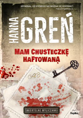 okładka Śmiertelne wyliczanki. Mam chusteczkę haftowaną, Ebook | Hanna Greń