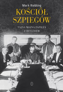 okładka Kościół szpiegów. Tajna wojna papieża z Hitlerem, Ebook | Mark Riebling