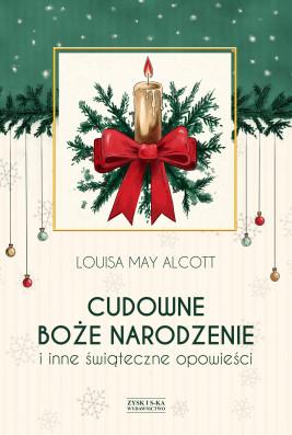 okładka Cudowne Boże Narodzenie i inne świąteczne opowieści, Ebook | Louisa May Alcott