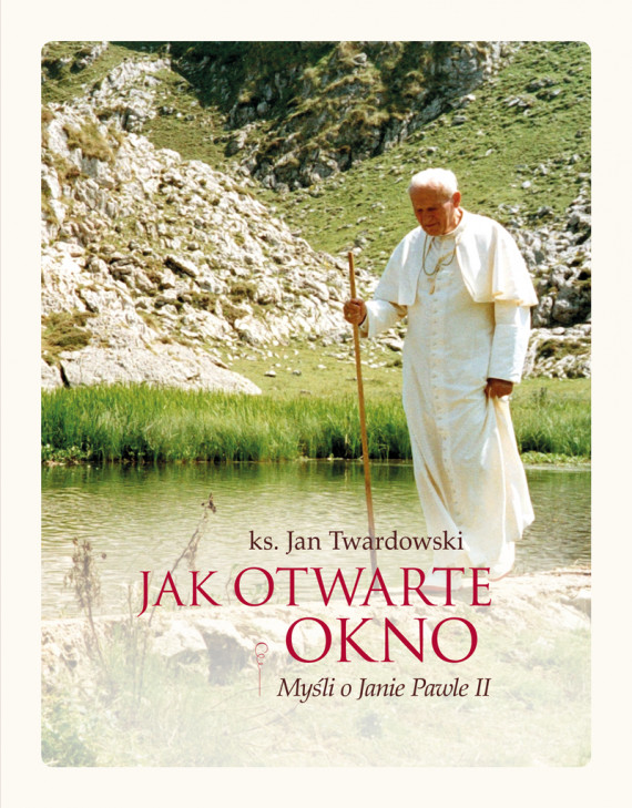 okładka Jak otwarte okno. Myśli o Janie Pawle IIebook   EPUB, MOBI   Jan Twardowski