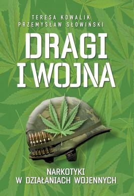 okładka Dragi i wojna. Narkotyki w działaniach wojennych, Ebook | Przemysław Słowiński, Teresa Kowalik