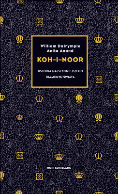 okładka Koh-i-Noor. Historia najsłynniejszego diamentu świata, Ebook | William Dalrymple, Anita Anand