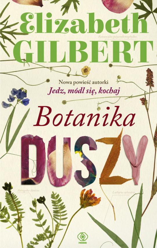 okładka Botanika duszyebook | EPUB, MOBI | Elizabeth Gilbert, Ewa Ledóchowicz, Małgorzata Chwałek, Michał Pawłowski