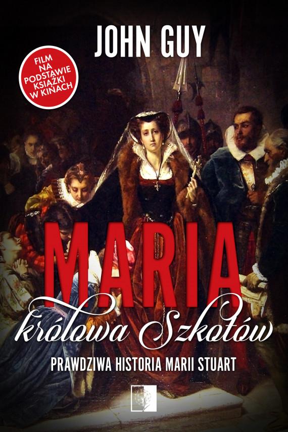 okładka Maria królowa Szkotów. Prawdziwa historia Marii Stuartebook   EPUB, MOBI   John Guy