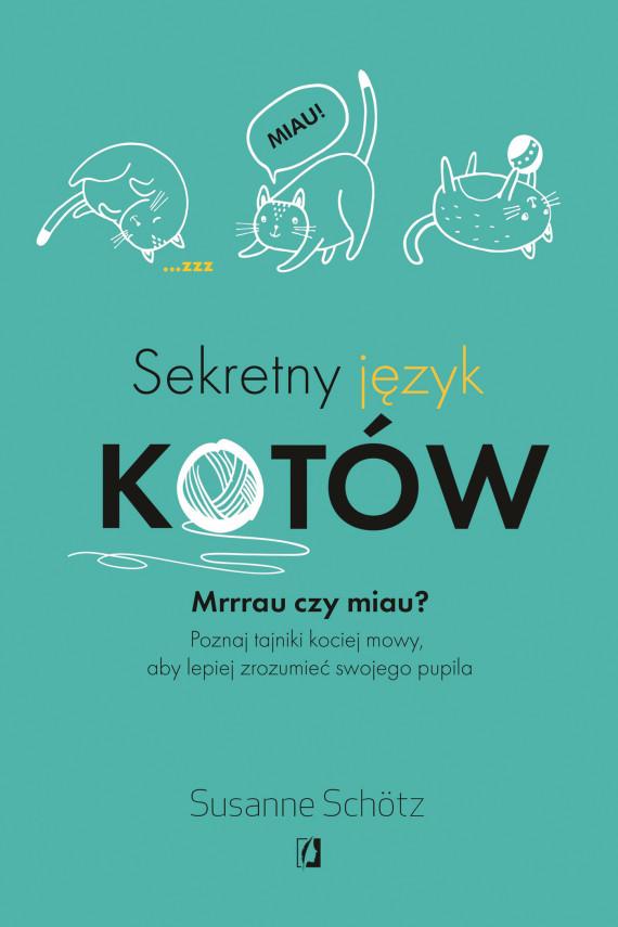okładka Sekretny język kotówebook | EPUB, MOBI | Susanne Schötz