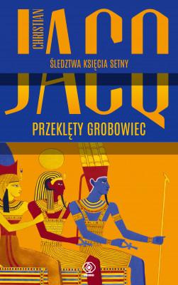okładka Śledztwa księcia Setny (Tom 1). Przeklęty grobowiec, Ebook   Christian Jacq