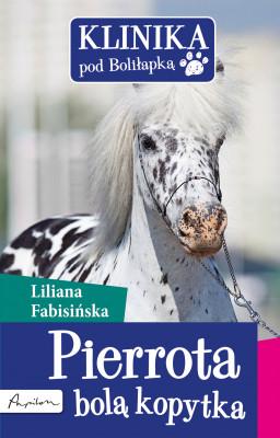 okładka Klinika pod Boliłapką (#2). Pierrota bolą kopytka, Ebook | Liliana Fabisińska