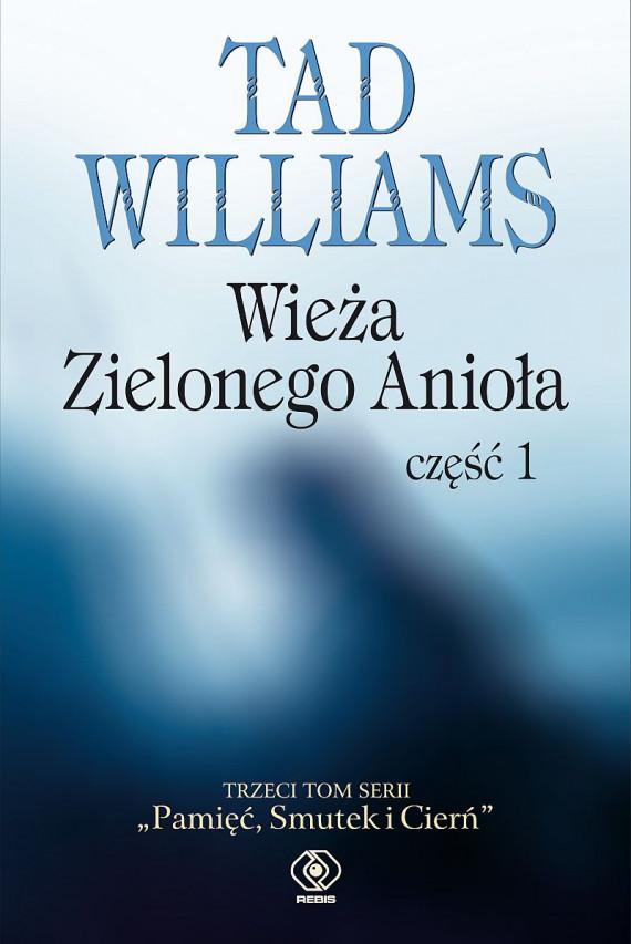 okładka Pamięć, Smutek i Cierń (#3). Wieża Zielonego Anioła część 1ebook | EPUB, MOBI | Tad Williams, Paweł Kruk