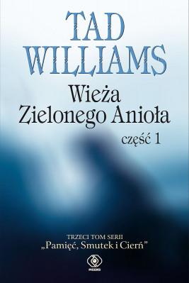okładka Pamięć, Smutek i Cierń (#3). Wieża Zielonego Anioła część 1, Ebook | Tad Williams
