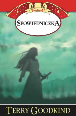 okładka Miecz Prawdy (#11). Spowiedniczka, Ebook   Terry Goodkind