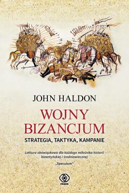 okładka Wojny Bizancjum. Strategia, taktyka, kampanie, Ebook | John Haldon