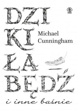 okładka Dziki łabędź i inne baśnie, Ebook | Michael Cunningham