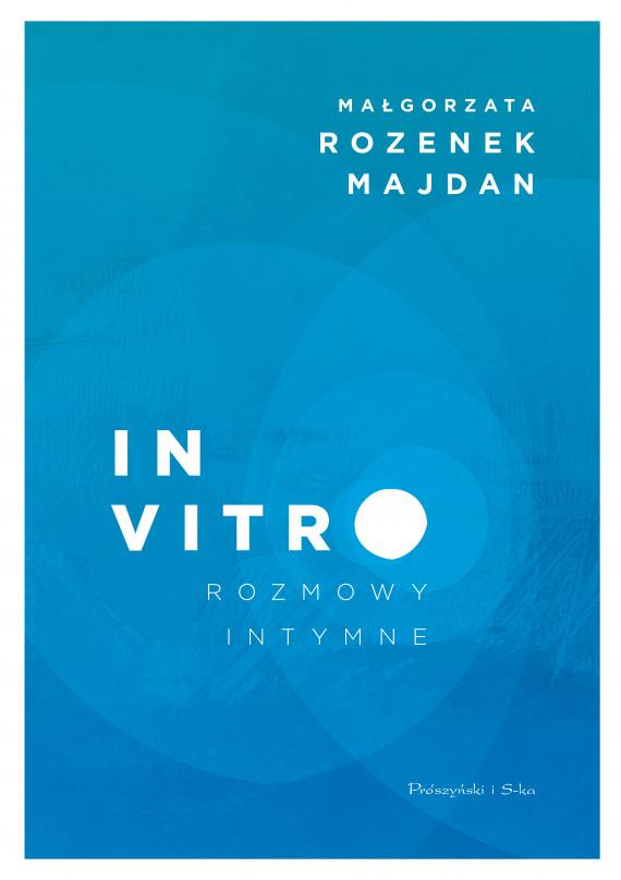 okładka In vitro. Rozmowy intymneebook | EPUB, MOBI | Małgorzata Rozenek-Majdan