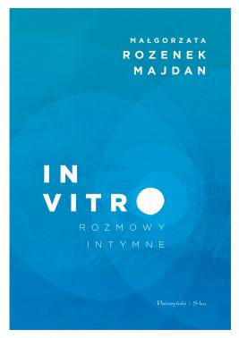okładka In vitro. Rozmowy intymne, Ebook | Małgorzata Rozenek-Majdan
