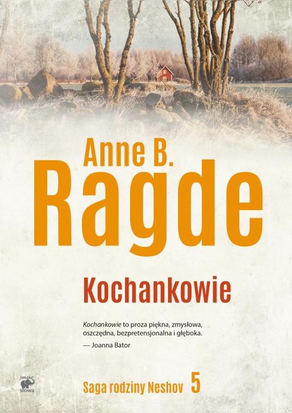 okładka Saga rodziny Neshov (Tom 5). Kochankowieebook | EPUB, MOBI | Ewa M. Bilińska, Karolina  Drozdowska, Anne B. Ragde