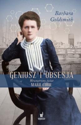 okładka Geniusz i obsesja. Wewnętrzny świat Marii Curie, Ebook | Barbara Goldsmith