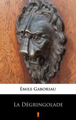 okładka La Dégringolade, Ebook | Émile Gaboriau