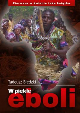 okładka W piekle eboli, Ebook | Tadeusz Biedzki