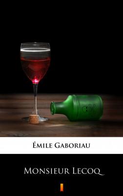 okładka Monsieur Lecoq, Ebook | Émile Gaboriau