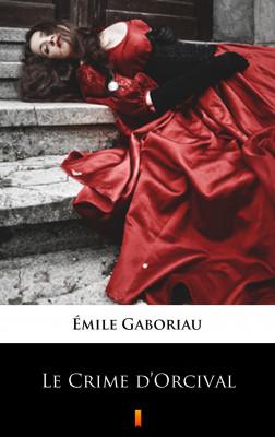 okładka Le Crime d'Orcival, Ebook | Émile Gaboriau