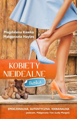 okładka Kobiety nieidealne. Baśka, Ebook | Magdalena Kawka, Małgorzata Hayles