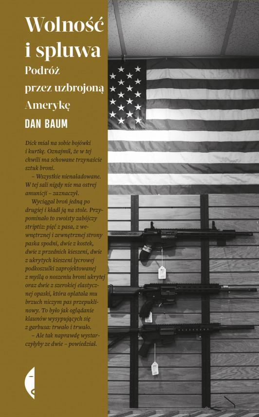 okładka Wolność i spluwa. Podróż przez uzbrojoną Amerykęebook | EPUB, MOBI | Rafał Lisowski, Dan Baum