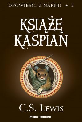 okładka Opowieści z Narnii (#2). Opowieści z Narnii. Tom 2. Książę Kaspian, Ebook   C.S. Lewis